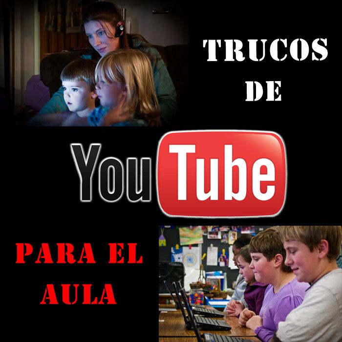 Trucos_YouTube_para_el_aula_tic