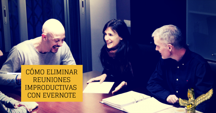 Como eliminar reuniones improductivas con evernote