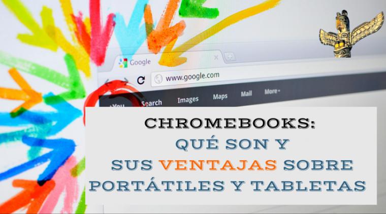 Chromebooks ventajas portátiles tabletas