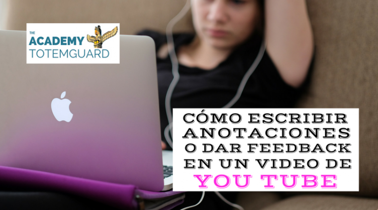 Escribir anotaciones video youtube