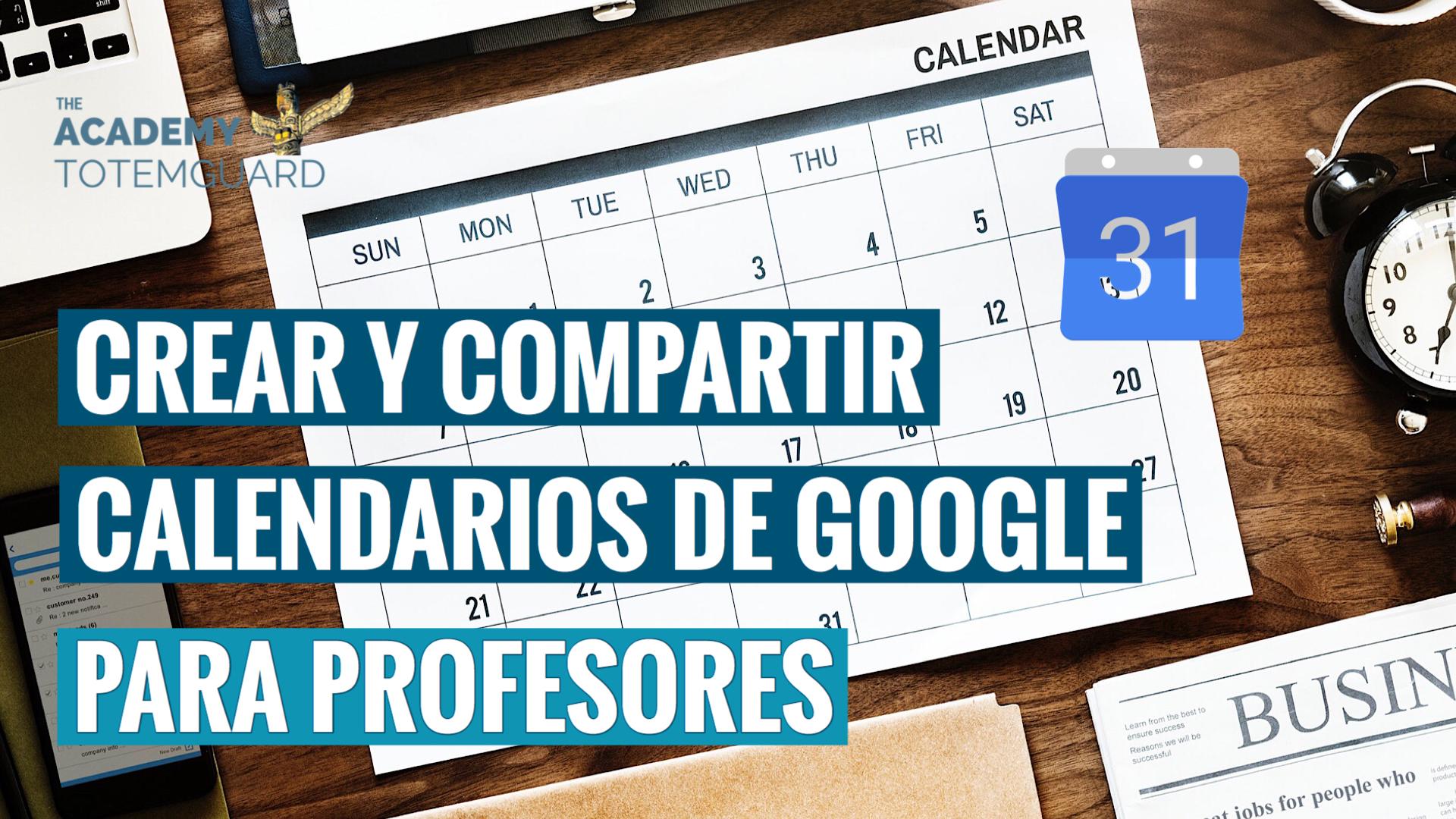 Abre Mi Calendario.Como Usar Y Compartir El Calendario De Google Para